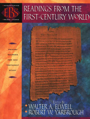 Readings from the First-Century World: Primary Sources for New Testament Study  -              By: Walter A. Elwell