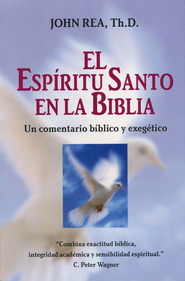 El Espiritu Santo en la Biblia  (The Holy Spirit in the Bible)  -     By: John Rea
