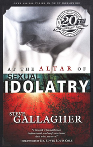 At the Altar of Sexual Idolatry, 20th Anniversary Edition  -     By: Steve Gallagher