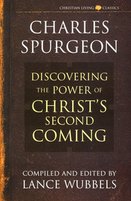 The Power of Christ's Second Coming   -              By: Charles H. Spurgeon