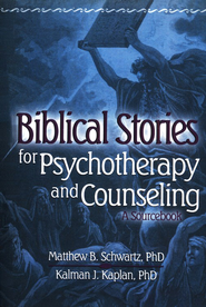 Biblical Stories for Psychotherapy and Counseling: A Sourcebook   -     By: Matthew B. Schwartz