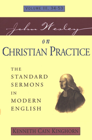 John Wesley on Christian Practice, Vol III, 34-56  The Standard Sermons in Modern English   -     By: Kenneth Cain Kinghorn