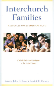 Interchurch Families: Resources for Ecumenical Hope  -     Edited By: John C. Bush     By: John C. Bush & Patrick R. Cooney, eds.