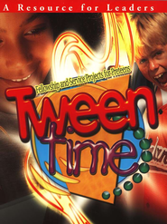 Tween Time: Fellowship and Service Projects for Preteens  -