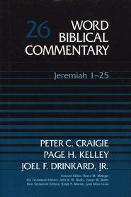 Jeremiah 1-25: Word Biblical Commentary [WBC]   -              By: Peter C. Craigie, Page H. Kelley, Joel F. Drinkard Jr.