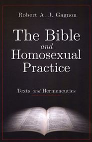 The Bible and Homosexual Practice   -              By: Robert A.J. Gagnon
