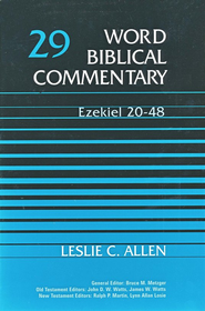 Ezekiel 20-48: Word Biblical Commentary [WBC]   -     By: Leslie C. Allen