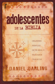 Adolescentes de la Biblia  (Teen People of the Bible)  -     By: Daniel Darling