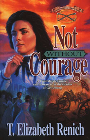 Not Without Courage   -     By: T. Elizabeth Renich