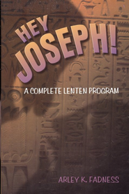 Hey Joseph!: A Complete Lenten Program  -     By: Arley K. Fadness