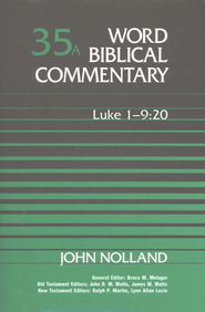 Luke 1-9:20: Word Biblical Commentary [WBC]   -     By: John Nolland