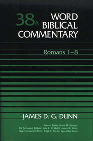 Romans 1-8: Word Biblical Commentary [WBC]   -              By: James D.G. Dunn