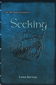 Seeking, Book of Journeys Series #1   -     By: Linda Settles