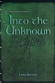 Into the Unknown, Book of Journeys Series #3   -     By: Linda Settles