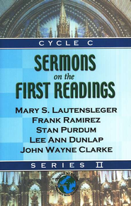 Sermons On The First Readings (Series II, Cycle C)  -     By: Mary S. Lautensleger, Frank Ramirez, Stan Purdum
