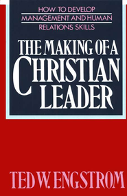 The Making of a Christian Leader   -     By: Ted W. Engstrom