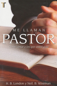 Me Llaman Pastor  (They Call Me Pastor)  -              By: H.B. London Jr., Neil B. Wiseman