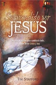 Sorprendido por Jesus, Surprised by Jesus  -     By: Tim Stafford