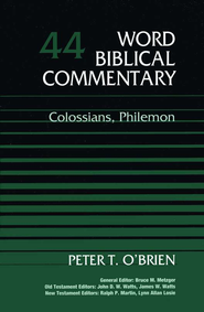 Colossians & Philemon: Word Biblical Commentary [WBC]   -              By: Peter T. O'Brien