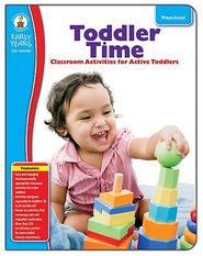 Toddler Time Classroom Activities for Active Toddlers: Grade PreK  -