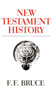New Testament History   -              By: F.F. Bruce