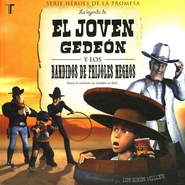 El Joven Gedeón y los Bandidos de Frijoles Negros  (The Legend of Gid the Kid and the Black Bean Bandits)  -     By: The Miller Brothers