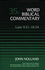 Luke 9:21-18:34: Word Biblical Commentary [WBC]   -     By: John Nolland