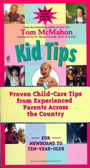 Kid Tips: Proven Child-Care Tips from Experienced   -     By: Tom McMahon