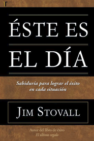 &#201ste es el d&#237a, Today's the Day!   -     By: Jim Stovall