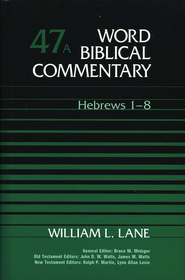 Hebrews 1-8: Word Biblical Commentary [WBC]   -              By: William L. Lane
