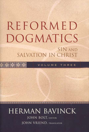 Reformed Dogmatics, Volume 3: Sin and Salvation in Christ   -     By: Herman Bavinck