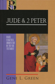 Jude & 2 Peter: Baker Exegetical Commentary on the New Testament [BECNT]  -     Edited By: Robert W. Yarbrough, Robert H. Stein     By: Gene L. Green