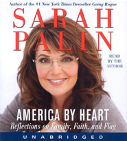 America By Heart: Reflections on Family, Faith and  Flag, Audio Cd, Unabridged  -              By: Sarah Palin