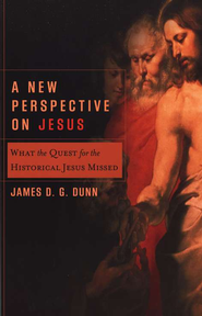 A New Perspective on Jesus  -     By: James D.G. Dunn