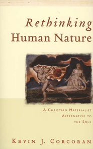 Rethinking Human Nature  -     By: Kevin J. Corcoran
