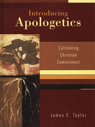 Introducing Apologetics: Cultivating Christian Commitment  -              By: James E. Taylor