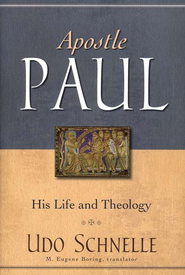 Apostle Paul: His Life and Theology  -              By: Udo Schnelle