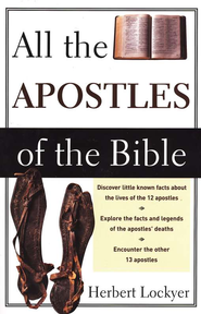 All the Apostles of the Bible   -     By: Herbert Lockyer