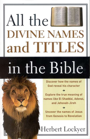 All the Divine Names and Titles in the Bible - Slightly Imperfect  -