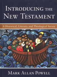 Introducing the New Testament: A Historical, Literary, and Theological Survey  -     By: Mark Allan Powell