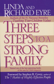 Three Steps to a Strong Family   -     By: Linda Eyre, Richard Eyre