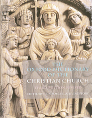 The Oxford Dictionary of the Christian Church, Third Edition, Revised  -     Edited By: F.L. Cross, E.A. Livingstone     By: Edited by F.L. Cross & E.A. Livingstone