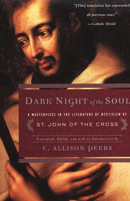 Dark Night of the Soul   -     Edited By: E. Allison Peers     By: Saint John of the Cross