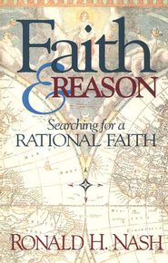 Faith and Reason  -              By: Ronald H. Nash