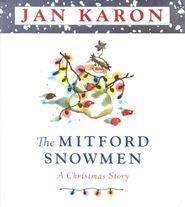 The Mitford Snowmen: A Christmas Story   -     By: Jan Karon