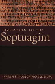 Invitation to the Septuagint  -              By: Karen H. Jobes, Moises Silva