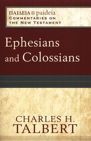 Ephesians and Colossians: Paideia Commentaries on the New Testament [PCNT]  -     By: Charles H. Talbert