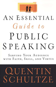 An Essential Guide to Public Speaking  -     By: Quentin J. Schultze