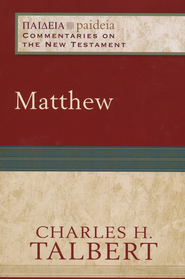 Matthew: Paideia Commentaries on the New Testament [PCNT]  -     By: Charles H. Talbert