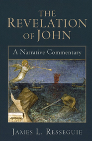 The Revelation of John: A Narrative Commentary  -     By: James L. Resseguie